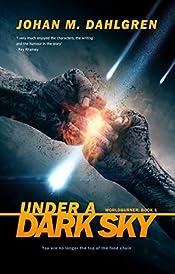 Under A Dark Sky: A Gritty Science Fiction Thriller (Worldburner Book 1)