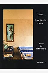 35mm: From Film To Digital; Issue No. 1 by Pete Hendley (2015-08-02) Paperback