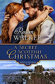 A Secret Scottish Christmas (Agents of the Crown Book 4) by [Walker, Regan]