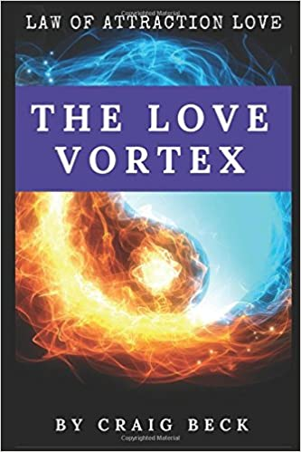 Book The Love Vortex: The Law of Attraction Love
