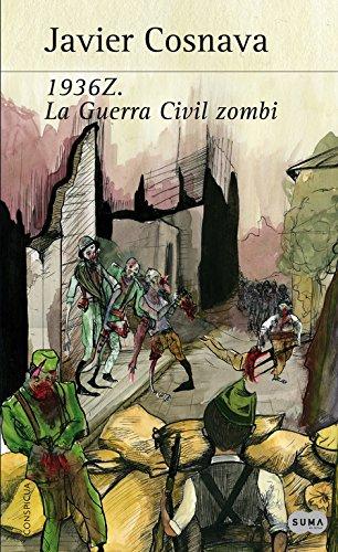 1936Z. La Guerra Civil zombie (Nuevas voces): Amazon.es: Cosnava, Javier: Libros