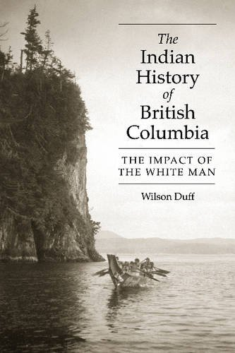 [B.o.o.k] The Indian History of British Columbia: The Impact of the White Man ZIP