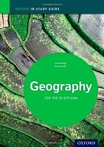 IB Geography: Study Guide: Oxford IB Diploma Program