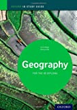 Geography Study Guide: Oxford IB Diploma Programme (Oxford IB Study Guide)