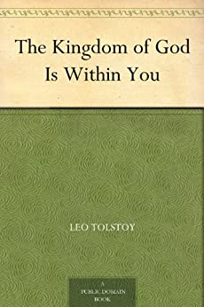 The Kingdom of God Is Within You by [Tolstoy, Leo]