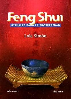 Feng shui rituales para la prosperidad spanish edition - Feng shui para la prosperidad ...