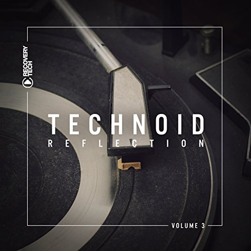 Various Artists - Technoid Reflection, Vol. 3 (2017) [WEB FLAC] Download