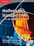 Mathematics for the IB Diploma Standard Level with CD-ROM, Paul Fannon and Vesna Kadelburg, 110761306X