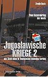 Jugoslawische Kriege II: Vom Kosovokrieg bis heute