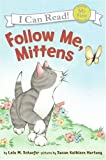 Follow Me, Mittens, Lola M. Schaefer, 0060546670