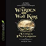 The Warden and the Wolf King | Andrew Peterson