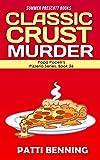 Classic Crust Murder (Papa Pacelli's Pizzeria Series Book 26)
