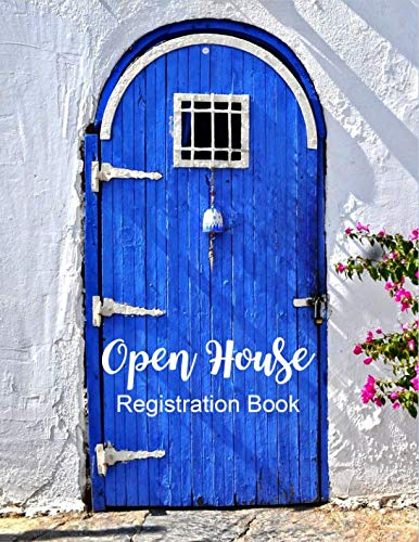 - Open House Registration Book: Registry & Log Book for Realtor Agents and Home Owners to Record Visitors Contact Details, Large Journal