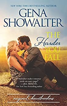 The Harder You Fall: A sizzling contemporary romance (Original Heartbreakers Book 3) by [Showalter, Gena]