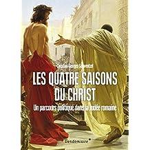 Quatre saisons du Christ (Les): Un parcours politique dans la Judée romaine