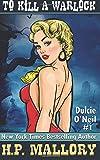 To Kill A Warlock: The Dulcie O'Neil Series (Volume 1)