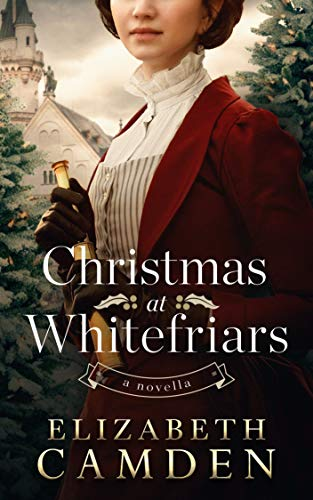 Christmas at Whitefriars: A Novella by [Camden, Elizabeth]