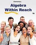 Elementary Algebra : Algebra Within Reach, Larson, Ron, 128508747X