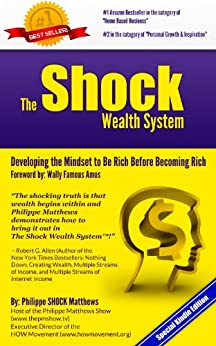 The Shock Wealth System: Developing the Mindset to Be Rich Before Becoming Rich by [Matthews, Philippe SHOCK]