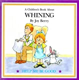 img - for A Children's Book About Whining (Help me Be Good) book / textbook / text book