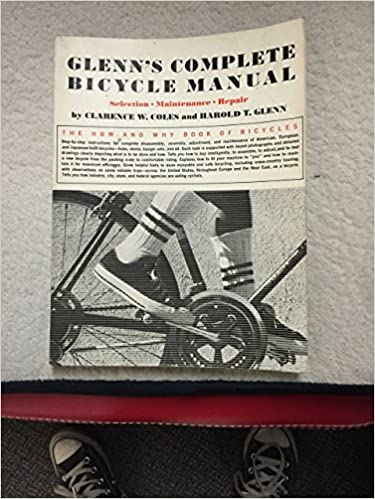 glenn s complete bicycle manual selection maintenance repair