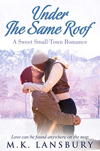 (Under the Same Roof: A Sweet Small-Town Romance)