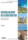 Pratique du droit de la construction : Marchés publics - Marchés privés