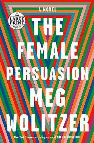 The Female Persuasion: A Novel (Random House Large Print)