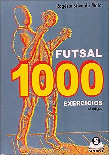 2af2eba750992 Futsal 1000 Exercicios - Portuguese version  Rogerio Silva De Melo   9788573320695  Books - Amazon.ca