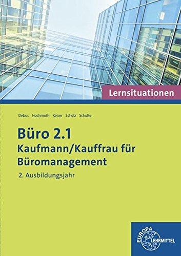 Büro 2.1 - Lernsituationen - 2. Ausbildungsjahr: Kaufmann/Kauffrau für Büromanagement