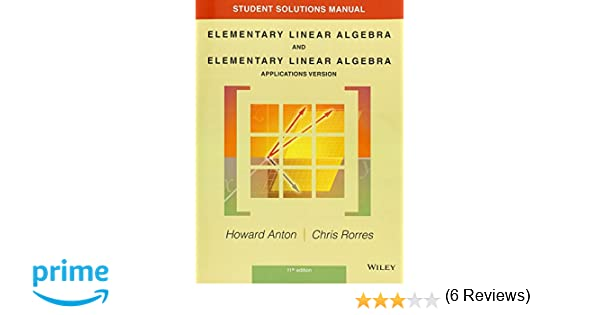 Student solutions manual to accompany elementary linear algebra student solutions manual to accompany elementary linear algebra applications version 11e howard anton 9781118464427 amazon books fandeluxe Gallery