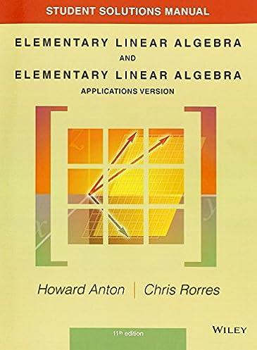 student solutions manual to accompany elementary linear algebra rh amazon ca Elementary Linear Algebra Practice Elementary Linear Algebra CRC
