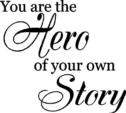 Amazon You Are The Hero Of Your Own StoryWall Quotes Fascinating Own It Quotes