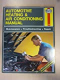 img - for The Haynes Automotive Heating & Air Conditioning Systems Manual: System Maintenance, Troubleshooting, Repair and Specifications (Haynes Automotive Repair Manual Series, No. 10425 (1480)) book / textbook / text book