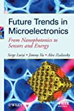 Future Trends in Microelectronics: From Nanophotonics to Sensors and Energy