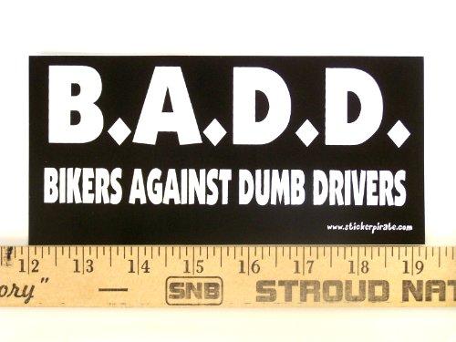- Magnet B.A.D.D. Bikers Against Dumb Drivers Magnetic Bumper Sticker