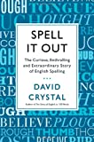 Spell It Out: The Curious, Enthralling and