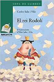 El rei Rodolí (Llibres Infantils I Juvenils - Sopa De Llibres. Sèrie Verda)