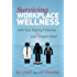 Surviving Workplace Wellness...: With Your Dignity, Finances and (Major) Organs Intact