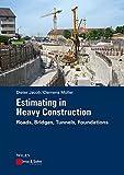 Estimating in Heavy Construction: Roads, Bridges, Tunnels, Foundations