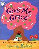 Give Me Grace: A Child's Daybook of Prayers