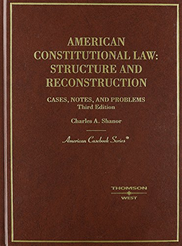 American Constitutional Law: Structure and Reconstruction: Cases, Notes, and Problems