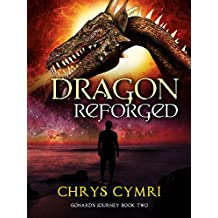 Dragon Reforged: Gonard's Journey Book Two