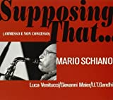Supposing That by Mario Schiano