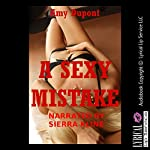 A Sexy Mistake: An Erotic Tale of Mistaken Identity | Amy Dupont