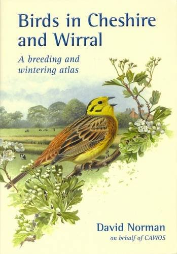 Birds in Cheshire and Wirral: A Breeding and Wintering Atlas (David Easton Natural)