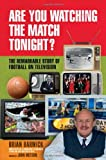 Are You Watching the Match Tonight?, Brian Barwick, 0233003886