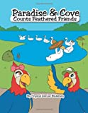 Paradise and Cove Counts Feathered Friends, Crystal Denise Blakeney, 1477259627
