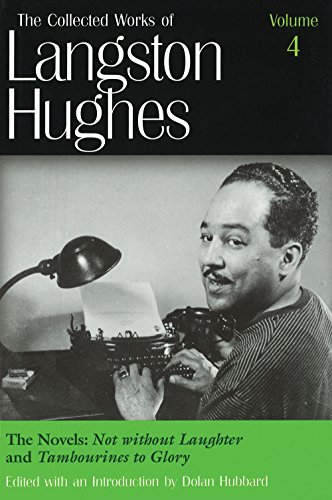 The Novels: Not Without Laughter and Tambourines to Glory (Collected Works of Langston Hughes, Vol ()