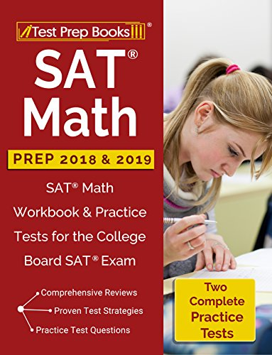 SAT Math Prep 2018 & 2019: SAT Math Workbook & Practice Tests for the  College Board SAT Exam